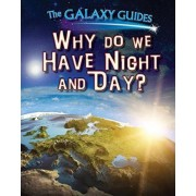 Why Do We Have Night and Day? by Alix Wood