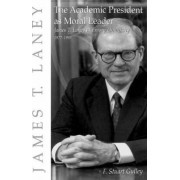 Academic President as Moral Leader by F. Stuart Gulley