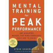 Mental Training for Peak Performance by Steven Ungerleider
