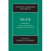The New Cambridge History of Islam: Vol. 6 by Robert W. Hefner