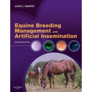 Equine Breeding Management and Artificial Insemination by Juan C. Samper