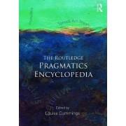 The Routledge Pragmatics Encyclopedia by Louise Cummings