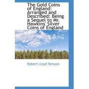 The Gold Coins of England by Robert Lloyd Kenyon