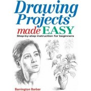 Drawing Projects Made Easy by Barrington Barber