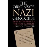 The Origins of Nazi Genocide by Henry Friedlander
