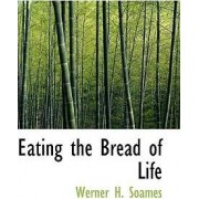 Eating the Bread of Life by Werner H Soames