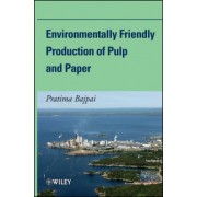 Environmentally-Friendly Production of Pulp and Paper by Dr. Pratima Bajpai