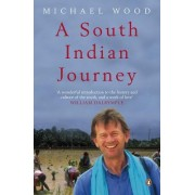 A South Indian Journey by Michael Wood