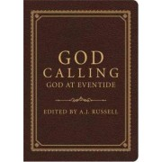 God Calling/God at Eventide by A J Russell