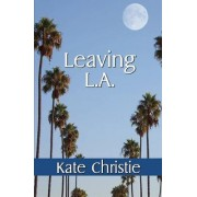 Leaving L.A. by Kate Christie