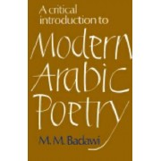 A Critical Introduction to Modern Arabic Poetry by M. M. Badawi