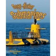 Deep-diving Submarines by Molly Aloian
