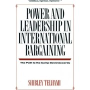 Power and Leadership in International Bargaining - The Path to the Camp David Accords by Shibley Telhami