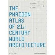The Phaidon Atlas of 21st Century World Architecture by Mary Guyatt