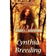 Camelot's Enchantment by Cynthia Breeding