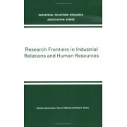 Research Frontiers in Industrial Relations and Human Resources by David Lewin