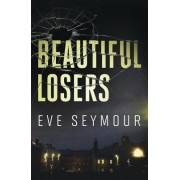 Beautiful Losers: A Novel of Suspense
