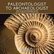 Paleontologist to Archaeologist - What Do They Do? Archaeology for Kids - Children's Biological Science of Fossils Books by Bobo's Little Brainiac Books