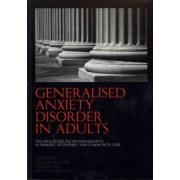 Generalised Anxiety Disorder in Adults by National Collaborating Centre for Mental Health (NCCMH)