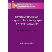 Developing Critical Languaculture Pedagogies in Higher Education by Adriana Raquel Diaz