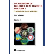 Encyclopedia Of Two-phase Heat Transfer And Flow I: Fundamentals And Methods (A 4-volume Set) by John R. Thome