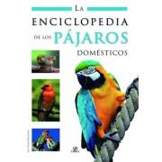La enciclopedia de los pajaros domesticos / The Encyclopedia of Domestic Birds by Luis Tomas Melgar Gil