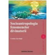 Socioantropologia fenomenelor divinatorii - Cristina Gavriluta