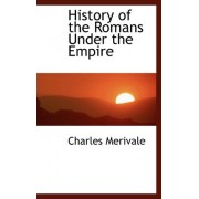 History of the Romans Under the Empire by Charles Merivale