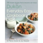 The Dukan Everyday Easy Cookbook by Pierre Dukan