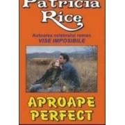 Aproape perfect - Patricia Rice