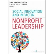 Social Innovation and Impact in Nonprofit Leadership by Tine Hansen-Turton