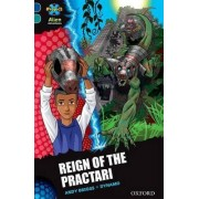 Project X Alien Adventures: Dark Blue Book Band, Oxford Level 16: Reign of the Practari by Andy Briggs