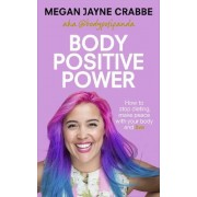 Body Positive Power(Megan Jayne Crabbe)