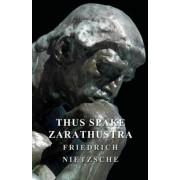 Thus Spake Zarathustra by Friedrich Nietzche