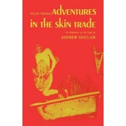 Adventures in the Skin Trade by Andrew Sinclair