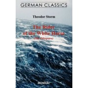 The Rider of the White Horse (The Dikegrave. German Classics) by Theodor Storm