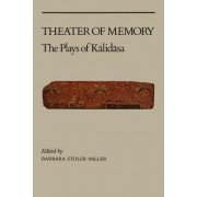 Theatre of Memory by Barbara Stoler Miller