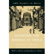 Inventing the Business of Opera by Jonathan Glixon