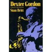 Dexter Gordon: A Musical Biography
