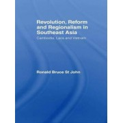 Revolution, Reform and Regionalism in Southeast Asia by Ronald Bruce St. John