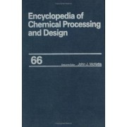 Encyclopedia of Chemical Processing and Design: Wastewater Treatment with Ozone to Water and Wastewater Treatment Volume 66 by John J. McKetta