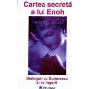 Cartea secreta a lui Enoh - Dialoguri cu Dumnezeu si cu ingerii