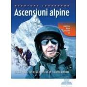 Ascensiuni alpine - Aventuri legendare