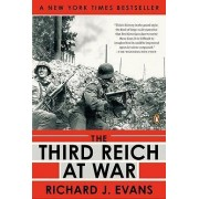 The Third Reich at War, 1939-1945 by Professor of European History Richard J Evans