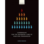 Compendium for the Antenatal Care of High-Risk Pregnancies by Harini Narayan