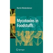 Mycotoxins in Foodstuffs by Martin Weidenb