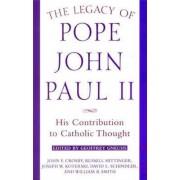 The Legacy of Pope John Paul II by John Crosby