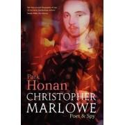 Christopher Marlowe by Park Honan