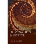 A General Theory of Domination and Justice by Frank Lovett