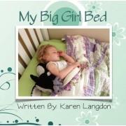 My Big Girl Bed by Karen Langdon